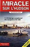 Miracle sur l'Hudson : Le témoignage exceptionnel des rescapés du Vol 1549