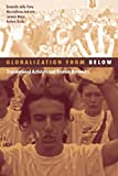 Globalization From Below: Transnational Activists And Protest Networks (Social Movements, Protest and Contention)
