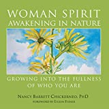 img - for Woman Spirit Awakening in Nature: Growing into the Fullness of Who You Are book / textbook / text book