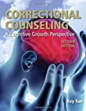 Correctional Counseling: A Cognitive Growth Perspective (2nd ed.)