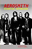 img - for AEROSMITH: Essential Interviews book / textbook / text book