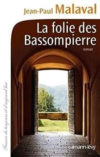 La folie des Bassompierre : roman