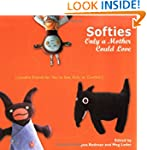 Softies Only a Mother Could Love: Lov...