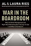img - for War in the Boardroom: Why Left-Brain Management and Right-Brain Marketing Don't See Eye-to-Eye--and What to Do About It by Al Ries (2009-04-02) book / textbook / text book