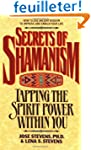 Secrets of Shamanism: Tapping the Spi...