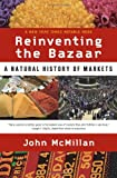 Reinventing the Bazaar: The Natural History of Markets