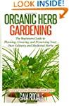 Organic Herb Gardening: The Beginners...