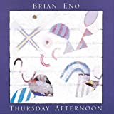 Thursday Afternoonby Brian Eno