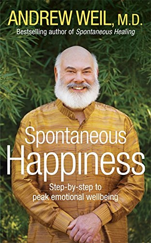 Spontaneous Happiness: A New Approach to Achieving Optimum Mental Health