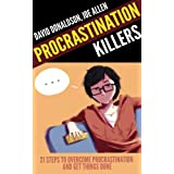 """Procrastination Killers: 21 Steps to Overcome Procrastination and Get Things Done"""