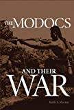 Search : The Modocs and Their War (Civilization of the American Indian)