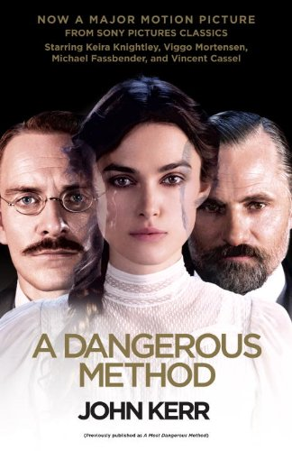 A Dangerous Method (Movie Tie-in Edition): The Story of Jung, Freud, and Sabina Spielrein (Vintage)