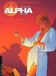 Alpha, Tome 8 : Jeux de puissants par Youri Jigounov