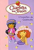 echange, troc Hachette Jeunesse - Charlotte aux Fraises, Tome 18 : L'invention de Cookinelle