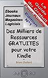 Le Guide du Gratuit pour Kindle - Des milliers de ressources gratuites pour votre Kindle par Challard