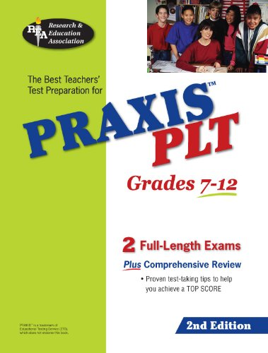 PRAXIS PLT Test Grades 7-12 (REA) - Principles of Learning and Teaching Test, The Best Teachers' Test Preparation for PR