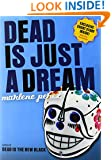 Dead Is Just a Dream