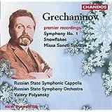 Gretchaninov: Symphonie n° 1 - Snowflakes - Missa Sancti Spiritus