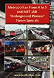 Metropolitan Line From A to S and MET 150 'Underground Pioneer' Steam Specials