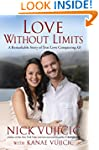Love Without Limits: A Remarkable Sto...