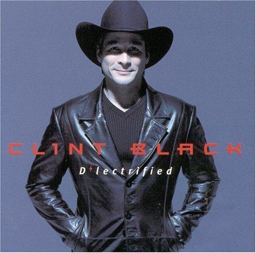 Clint Black - D lectrified - Zortam Music