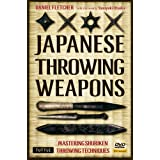 Japanese Throwing Weapons: Mastering Shuriken Throwing Techniques ~ Danny Fletcher