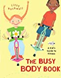 The Busy Body Book: A Kid s Guide to Fitness