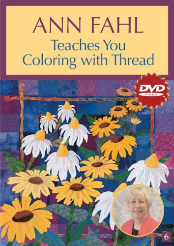 Ann Fahl Teaches You Coloring with Thread (DVD): At Home with the Experts #6