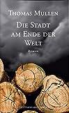 Die Stadt am Ende der Welt (3455051820) by Thomas Mullen