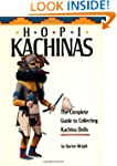 Hopi Kachinas: The Complete Guide to...