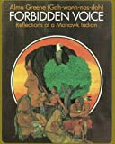 Forbidden voice: Reflections of a Mohawk Indian