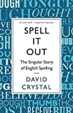 Spell it Out: The Singular Story of English Spelling (1846685680) by Crystal, David