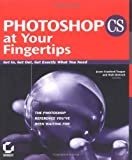 img - for Photoshop CS at Your Fingertips: Get In, Get Out, Get Exactly What You Need book / textbook / text book