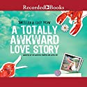 A Totally Awkward Love Story Audiobook by Tom Ellen, Lucy Ivison Narrated by Lee Maxwell Simpsom, Avita Jay