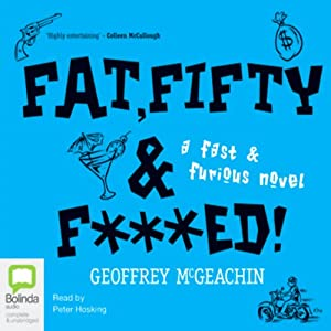 Fat, Fifty, and Fxxxed!: A Fast & Furious Novel | [Geoffrey McGeachin]