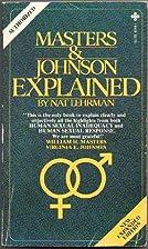 Masters & Johnson Explained by Nat Lehrman