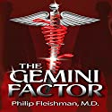 The Gemini Factor Audiobook by Philip Fleishman M.D. Narrated by Michael Karl Orenstein