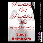 Something Old, Something New: Very Rough Anal Sex on My Honeymoon (Bridled Brides) | Stacy Reinhardt