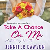 Take a Chance On Me: Something New, Book 1 | [Jennifer Dawson]