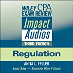 Wiley CPA Exam Review Impact Audios: Regulation, 3rd Edition | Anita L. Feller