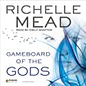 Gameboard of the Gods: Age of X, Book 1 Hörbuch von Richelle Mead Gesprochen von: Emily Shaffer
