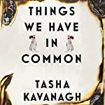 Things We Have in Common | Tasha Kavanagh