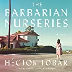 The Barbarian Nurseries | Héctor Tobar