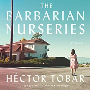 The Barbarian Nurseries | [Héctor Tobar]