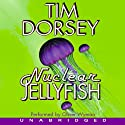 Nuclear Jellyfish (       UNABRIDGED) by Tim Dorsey Narrated by Oliver Wyman
