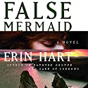 False Mermaid (       UNABRIDGED) by Erin Hart Narrated by Rosalyn Landor