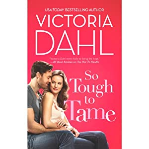 So Tough to Tame | [Victoria Dahl]