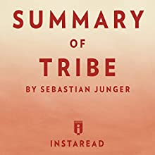 Summary of Tribe: By Sebastian Junger | Includes Analysis Audiobook by  Instaread Narrated by Sam Scholl