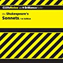 CliffsNotes: Shakespeare's Sonnets, 1st Edition (       UNABRIDGED) by James K. Lowers Narrated by Luke Daniels