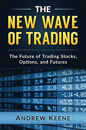 the-new-wave-of-trading-the-future-of-trading-stocks-options-and-futures-english-edition